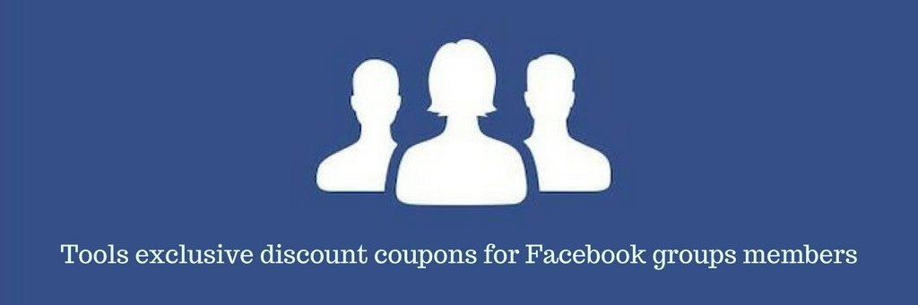 Tools exclusive discount coupons for Facebook groups members